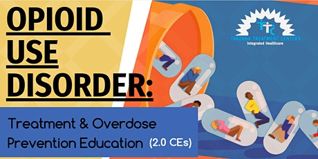 Opioid Use Disorder: Treatment and Overdose Prevention Education (7/30) tickets