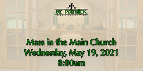 St. Patrick Church Mass, Wednesday, May 19 at 8:00am tickets