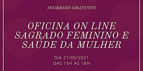 Oficinas de Sagrado Feminino e Saúde da Mulher bilhetes