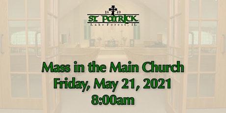 St. Patrick Church Mass, Friday, May 21 at 8:00am tickets