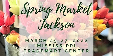 Spring Market of Jackson tickets