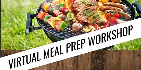 Virtual Meal Prep Workshop - Memorial Day Grilling tickets