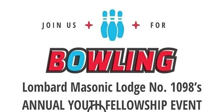 Lombard Lodge #1098 Youth Masonic Bowling Event tickets