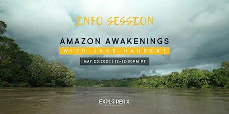 Amazon Awakenings: Info Session Tickets