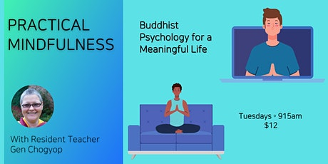 Tuesday Morning Meditation – Practical Mindfulness: Buddhist Psychology tickets