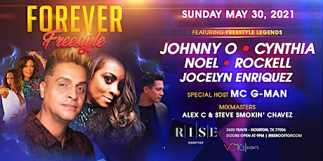Forever Freestyle Legends @ RISE Rooftop - Sunday May 30th tickets