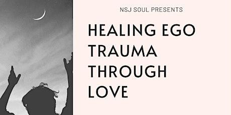 Healing Ego Trauma Through Love tickets