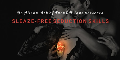 Sleaze-Free Seduction Skills tickets