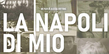 My Father's Naples Film Screening & Q/A w/ Film Director Alessia Bottone tickets