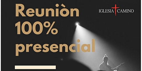 REUNIÓN 100% PRESENCIAL tickets