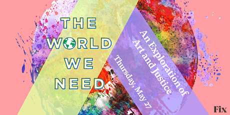 The World We Need: An Exploration of Art & Justice tickets