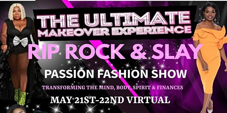 "The Ultimate Makeover Experience ""Rip Rock & Slay"" Passion Fashion Show tickets"