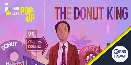 The Donut King Advanced Virtual Screening | PBS Hawai'i & Indie Lens Pop-Up tickets