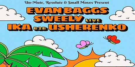 Evan Baggs & Sweely Live by Un_Mute, ReSolute & Small Moves tickets
