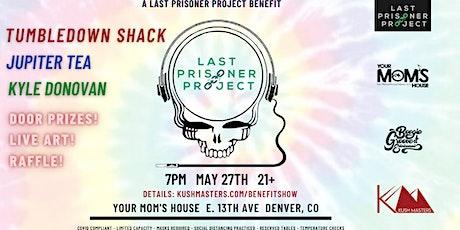 A Last Prisoner Concert Benefit ft. Tumbledown Shack // Jupiter Tea + More tickets