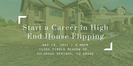 Start a Career in High End House Flipping tickets