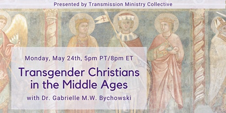 Transgender Christians in the Middle Ages with Dr. Gabrielle M.W. Bychowski tickets