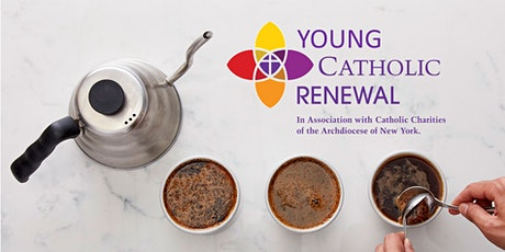 Young Catholic Renewal Virtual Coffee Cupping & Networking tickets