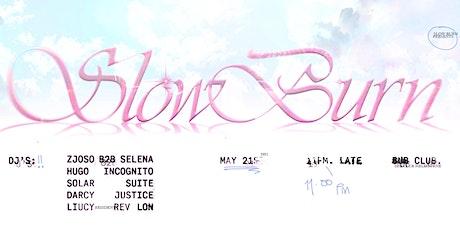 SLOW BURN w/ Zjoso B2B Selena/Hugo Incognito/Solar Suite/Darcy Justice tickets