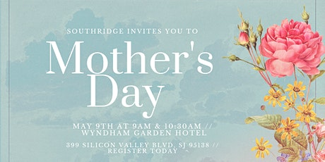 Mother's Day at Southridge tickets