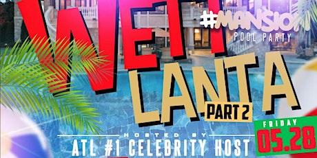 WettLanta Mansion Pool Party Pt 2 tickets