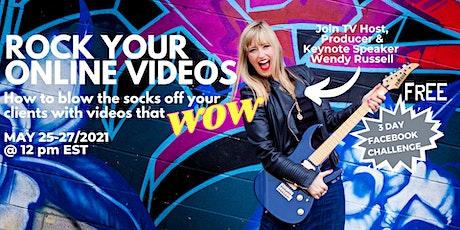 Rock Your Online Videos: FREE 3 Day Facebook Challenge tickets