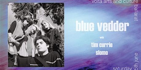 Blue Vedder   'Blatant Ego' Single Launch   Ballarat tickets