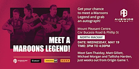 AUSWIDE BANK / QRL REGIONAL SHIELD TOUR - MEET AND GREET MAROONS LEGENDS! tickets