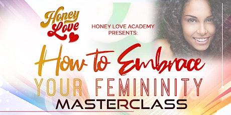 How to Embrace Your Femininity Masterclass tickets