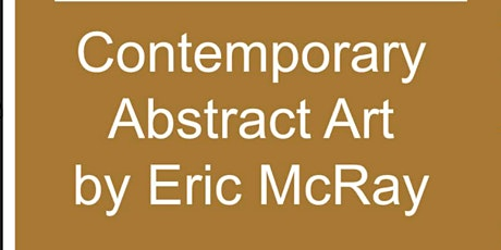 Contemporary Abstract Art by Eric McRay tickets