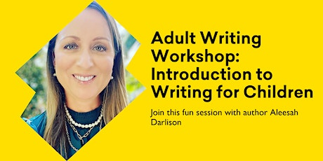 Adult Writing Workshop: Introduction to Writing for Children tickets