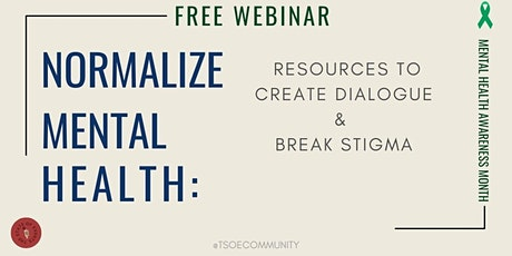 Normalizing Mental Health: Resources to Create Dialogue & Break Stigma tickets