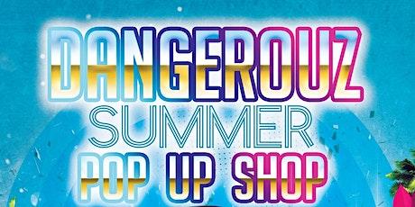 Dangerouz Summer Pop-Up tickets