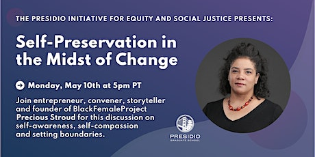 Equity and Social Justice series: Self-Preservation in the Midst of Change tickets