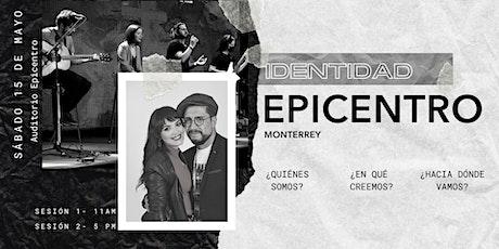 Identidad Epicentro Monterrey boletos