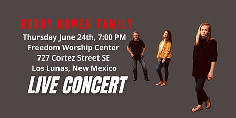 Bobby Bowen Family Concert In Los Lunas New Mexico tickets