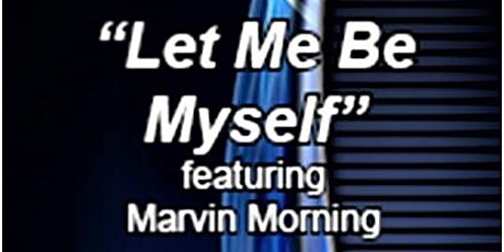 "Live Concert ""Let Me Be Myself"" featuring Marvin Morning tickets"