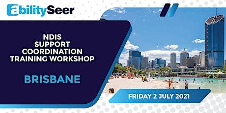 NDIS Support Coordination Training Workshop - 2nd July 2021,  Brisbane tickets