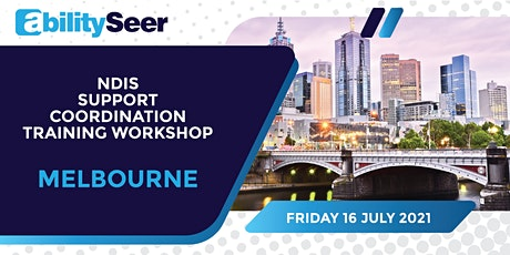 NDIS Support Coordination Training Workshop - 16th July 2021,  Melbourne tickets