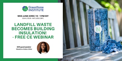 Landfill Waste Becomes Building Insulation! – Free CE Webinar