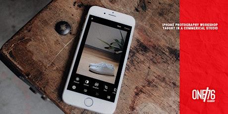 IPHONE PHOTOGRAPHY WORKSHOP (Capture Killer Content) tickets