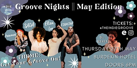 The Indie Groove Presents - Groove Nights May Edition tickets