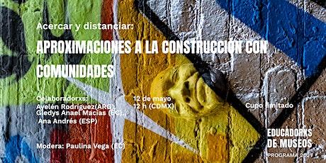 Acercar y distanciar: Aproximaciones a la construcción con comunidades. entradas