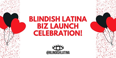 Blindish Latina AMA + Business Launch Celebration! tickets