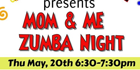 MOM & ME ZUMBA NIGHT tickets