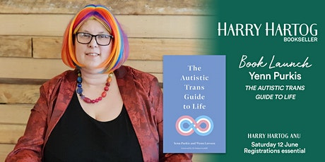 Book Launch : The Autistic Trans Guide to Life by Yenn Purkis & Wenn Lawson tickets