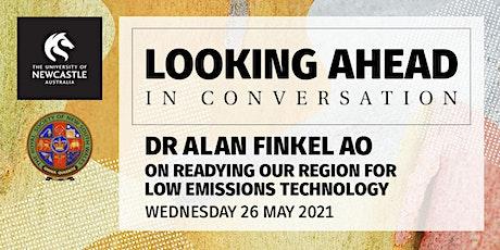 Looking Ahead In Conversation: Dr Alan Finkel AO (Online Event) tickets