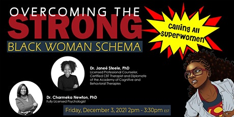 Overcoming the Strong Black Woman Schema: Calling All Superwomen tickets