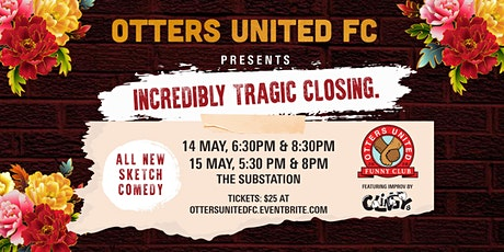 Otters United FC presents: Incredibly Tragic Closing. tickets