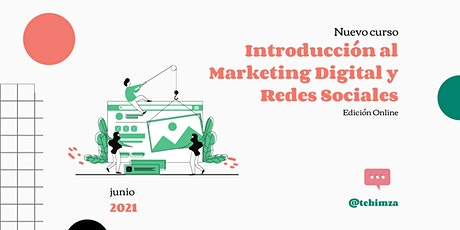 Curso Introducción al Marketing Digital y Redes Sociales | Edición Online entradas